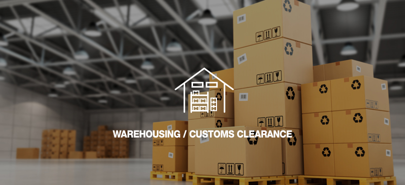 WAREHOUSING / CUSTOMS CLEARANCE